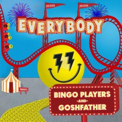 Everybody - Bingo Players, Goshfather