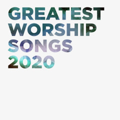 Greatest Worship Songs 2020 - Lifeway Worship