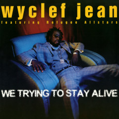 We Trying to Stay Alive - EP - Wyclef Jean