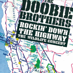 Rockin' Down The Highway: The Wildlife Concert - The Doobie Brothers