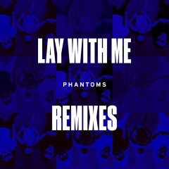 Lay With Me (Remixes) - Phantoms, Vanessa Hudgens