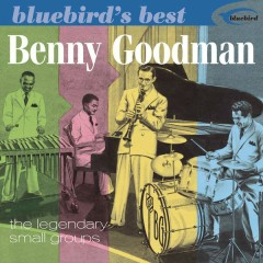The Legendary Small Groups (Bluebird's Best Series) - Benny Goodman