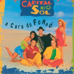 A Cara Do Forró - Capital Do Sol