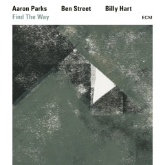 Find The Way - Aaron Parks, Ben Street, Billy Hart