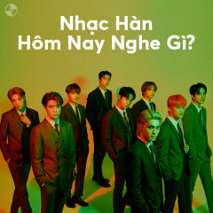 Nhạc Hàn Hôm Nay Nghe Gì?