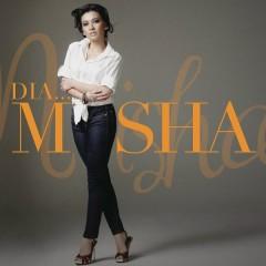 Dia ....Misha - Misha Omar