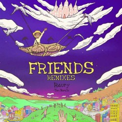 Friends (Tom Misch Remixes) - Raury,Tom Morello