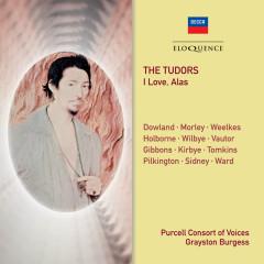 The Tudors - I Love, Alas - Purcell Consort Of Voices, Robert Spencer, Jeremy Brett, Grayston Burgess