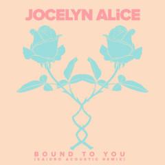 Bound To You (Kaidro Acoustic Remix) - Jocelyn Alice