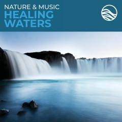 Nature & Music: Healing Waters - David Arkenstone