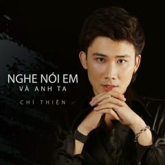 Nghe Nói Em Và Anh Ta (Single) - Chí Thiện