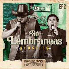Só Lembranças - EP 2 - Rionegro & Solimoẽs
