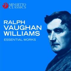 Ralph Vaughan Williams: Essential Works - Various Artists