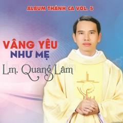 Vâng Yêu Như Mẹ - Lm. Quang Lâm