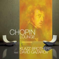Chopin Lounge - Klazz Brothers, David Gazarov