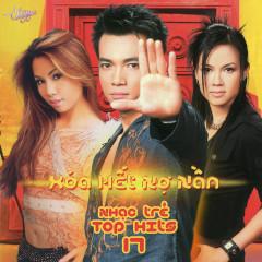 Top Hits 17 - Xóa Hết Nợ Nần - Various Artists
