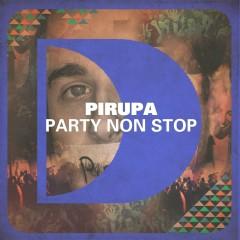 Party Non Stop - Pirupa