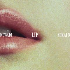 Lip - SEKAI NO OWARI