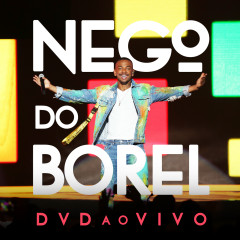 Nego do Borel - Ao Vivo - Nego do Borel