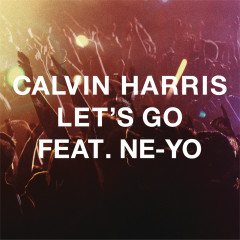 Let's Go - Calvin Harris, Ne-Yo