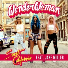 Wonderwoman (feat. Jake Miller) - Sweet California