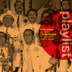 Playlist: Renzo Arbore & i Senza Vergogna - Renzo Arbore, i Senza Vergogna