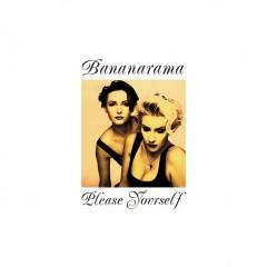 Please Yourself (Collector's Edition) - Bananarama