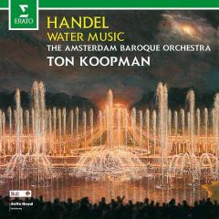Handel: Water Music - Amsterdam Baroque Orchestra, Ton Koopman
