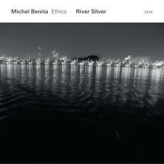 River Silver - Michel Benita, Ethics