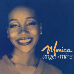 Angel Of Mine - Monica