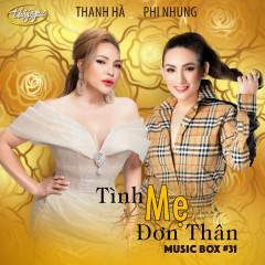 Tình Mẹ Đơn Thân - Phi Nhung, Thanh Hà