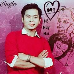 Trái Tim Mẹ (Single) - Hồ Huy Hải