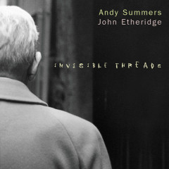 Invisible Threads - Andy Summers, John Etheridge