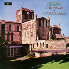 Gillian Weir - A Celebration, Vol. 9 - The Organ at Hexham Abbey - Gillian Weir