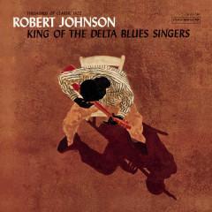 King Of The Delta Blues Singers - Robert Johnson