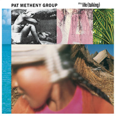 Still Life (Talking) - Pat Metheny