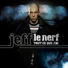 Tout ce que j'ai - Jeff Le Nerf