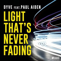 Light That's Never Fading - Dyve,Paul Aiden