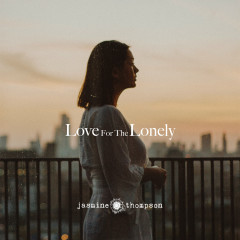 Love For The Lonely - Jasmine Thompson