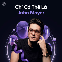Chỉ Có Thể Là John Mayer - John Mayer