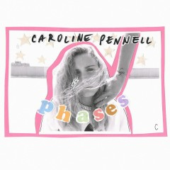 Phases - Caroline Pennell