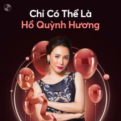 Chỉ Có Thể Là Hồ Quỳnh Hương - Hồ Quỳnh Hương