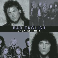 Greatest Hits - Bad English