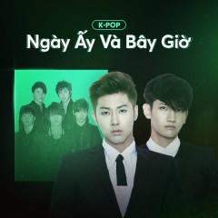 K-Pop Ngày Ấy Và Bây Giờ