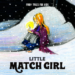 Little Match Girl - Fairy Tales for Kids