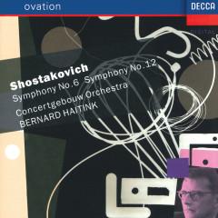 Shostakovich: Symphonies Nos.6 & 12 - Concertgebouw Orchestra of Amsterdam, Bernard Haitink