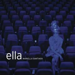 Ella - Mariella Santiago