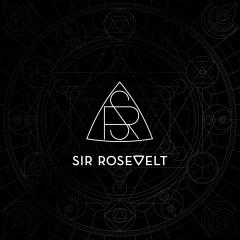 The Bravest - Sir Rosevelt