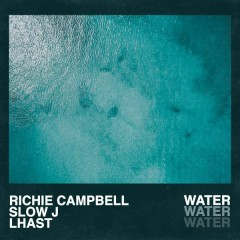 Water - Richie Campbell,Slow J,Lhast