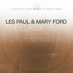 The Classic Years, Vol. 1 - Les Paul, Mary Ford